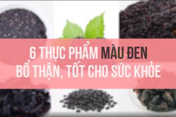 Top 6 thực phẩm màu đen giúp bổ thận, chăm sóc nội tang, tốt cho sức khỏe