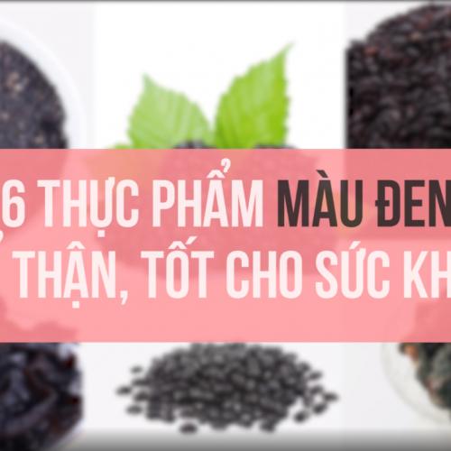 Top 6 thực phẩm màu đen tốt cho sức khỏe